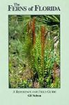 Ferns of Florida: A Reference and Field Guide